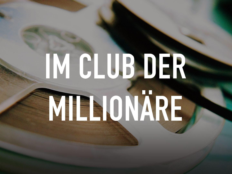 Im Club der Millionäre